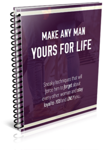Make Any Man Yours for Life: